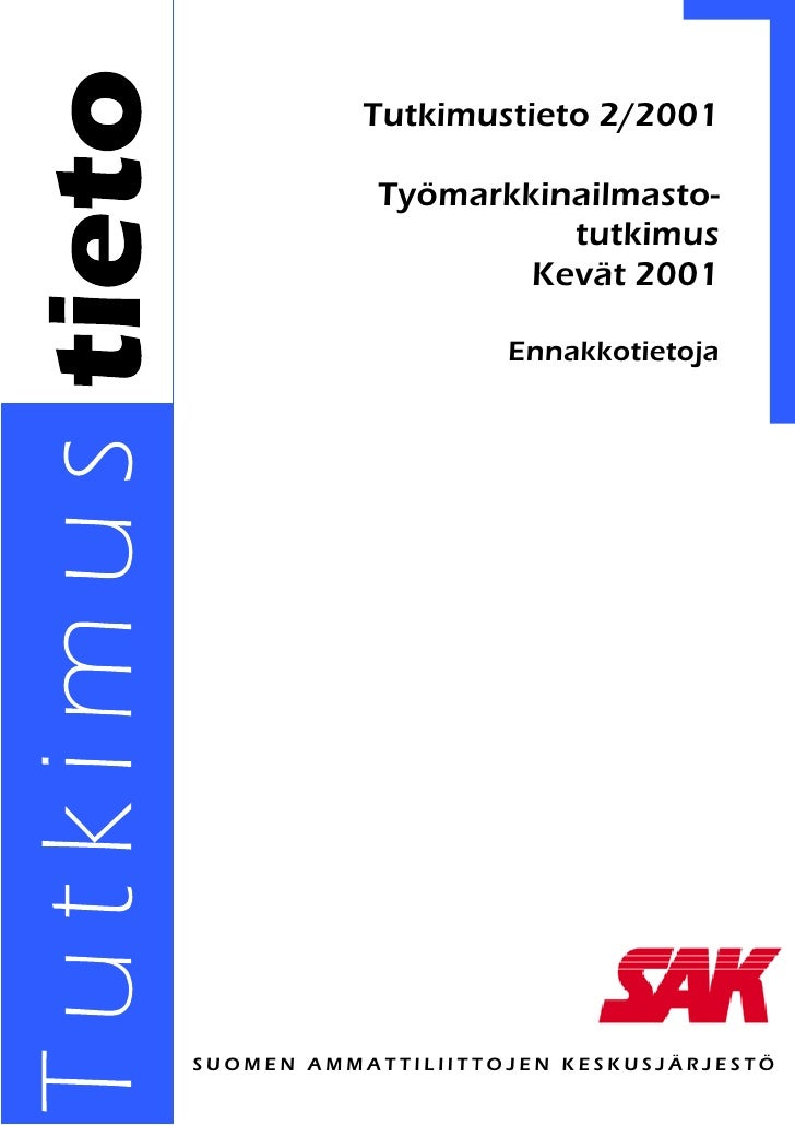 Tutkimustieto 2/2001            Työmarkkinailmasto-                      tutkimus                    Kevät 2001           ...