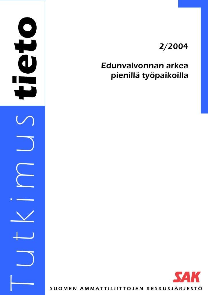 2/2004                       Edunvalvonnan arkea                         pienillä työpaikoillaTutkimus           SUOMEN AM...