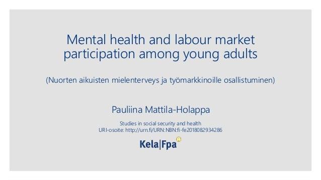 Mental health and labour market participation among young adults (Nuorten aikuisten mielenterveys ja työmarkkinoille osall...