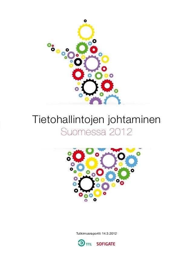 Tietohallintojen johtaminen Suomessa 2012 Tutkimusraportti 14.3.2012