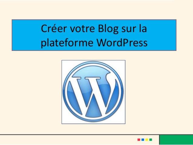 Créer votre Blog sur la plateforme WordPress