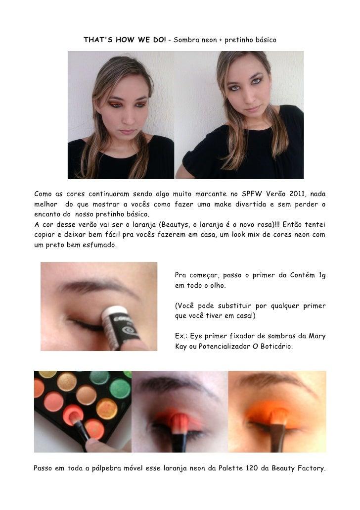 THAT'S HOW WE DO! - Sombra neon + pretinho básico     Como as cores continuaram sendo algo muito marcante no SPFW Verão 20...
