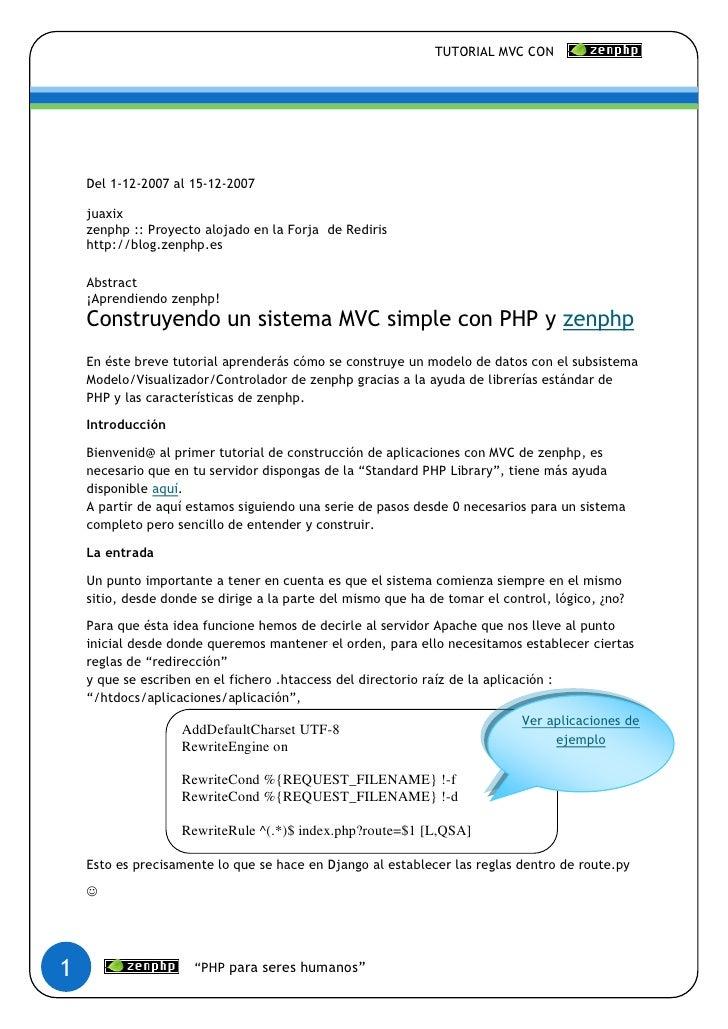 TUTORIAL MVC CON         Del 1-12-2007 al 15-12-2007      juaxix     zenphp :: Proyecto alojado en la Forja de Rediris    ...