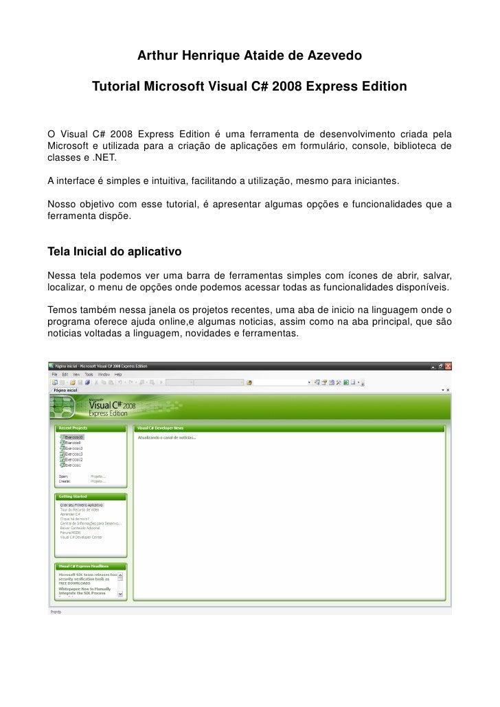 Arthur Henrique Ataide de Azevedo          Tutorial Microsoft Visual C# 2008 Express EditionO Visual C# 2008 Express Editi...