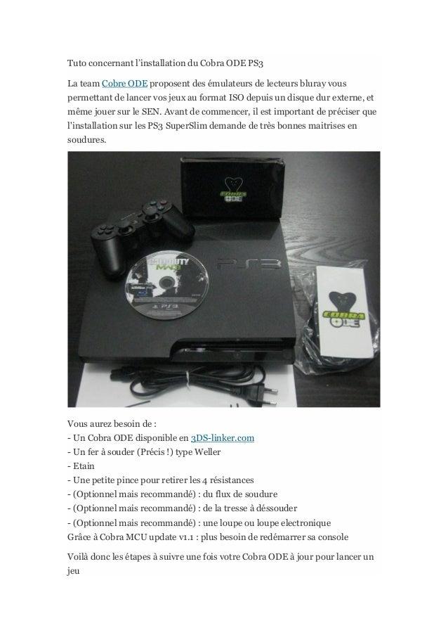 Tuto concernant l'installation du Cobra ODE PS3 La team Cobre ODE proposent des émulateurs de lecteurs bluray vous permett...