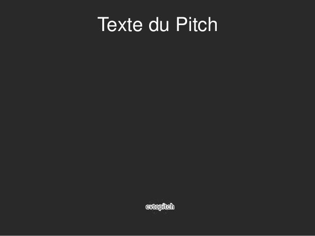 Texte du Pitch