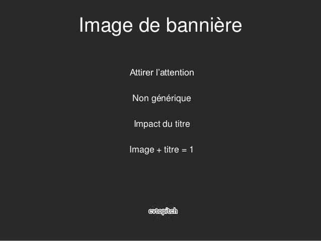 Image de bannière Attirer l'attention Non générique Impact du titre Image + titre = 1