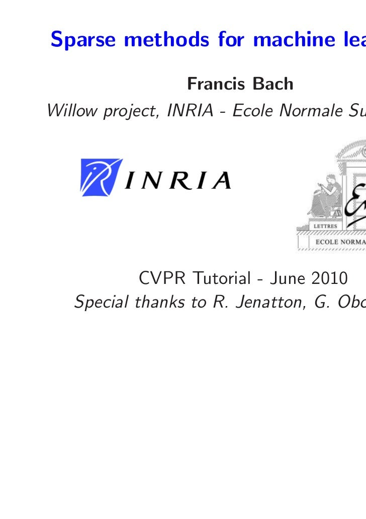 Sparse methods for machine learning                  Francis BachWillow project, INRIA - Ecole Normale Sup´rieure         ...