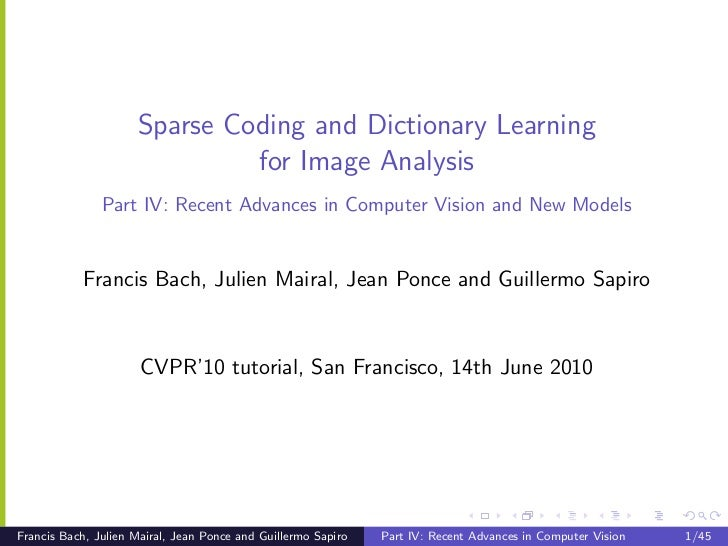 Sparse Coding and Dictionary Learning                              for Image Analysis               Part IV: Recent Advanc...