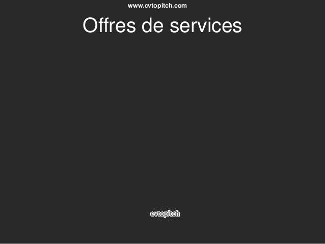 www.cvtopitch.com Offres de services