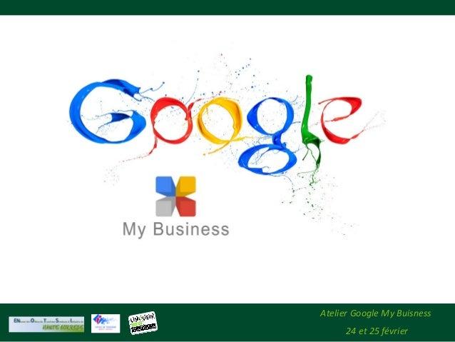 Atelier Google My Buisness 24 et 25 février