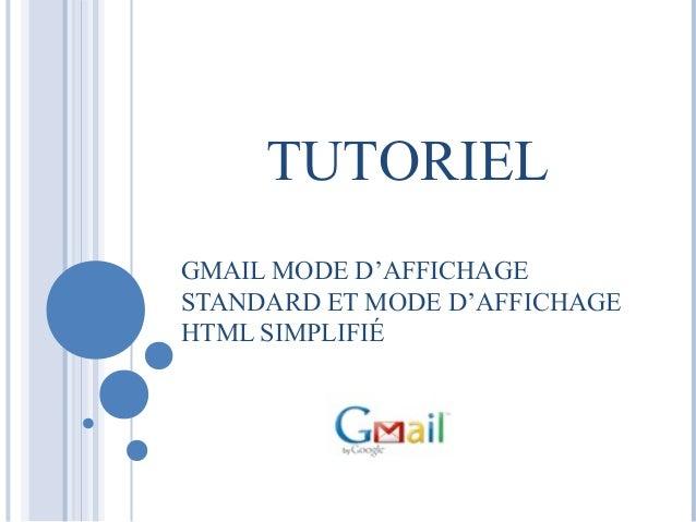 TUTORIEL  GMAIL MODE D'AFFICHAGE  STANDARD ET MODE D'AFFICHAGE  HTML SIMPLIFIÉ