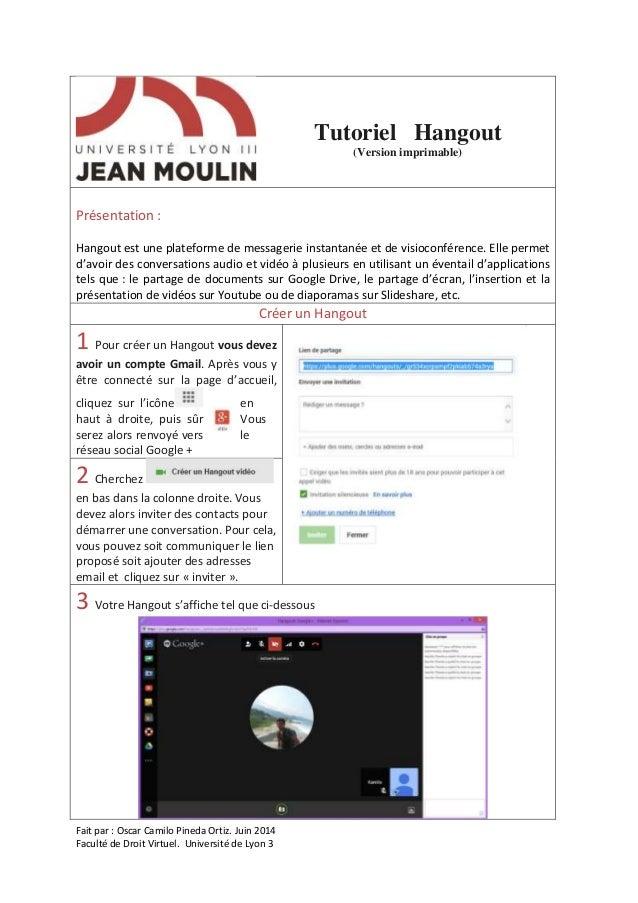Fait par : Oscar Camilo Pineda Ortiz. Juin 2014 Faculté de Droit Virtuel. Université de Lyon 3 Tutoriel Hangout (Version i...