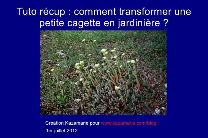 Tuto récup : comment transformer une     petite cagette en jardinière ?     Création Kazamarie pour www.kazamarie.com/blog...