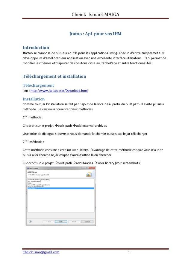 Cheick Ismael MAIGACheick.ismo@gmail.com 1Jtatoo : Api pour vos IHMIntroductionJtattoo se compose de plusieurs outils pour...
