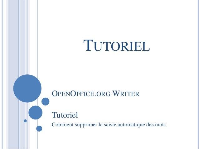 TUTORIEL  OPENOFFICE.ORG WRITER  Tutoriel  Comment supprimer la saisie automatique des mots