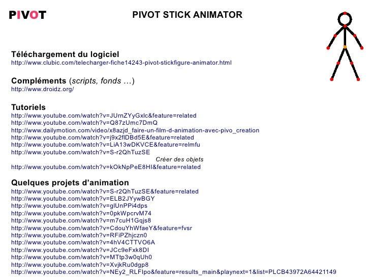 PIVOT                                    PIVOT STICK ANIMATORTéléchargement du logicielhttp://www.clubic.com/telecharger-...
