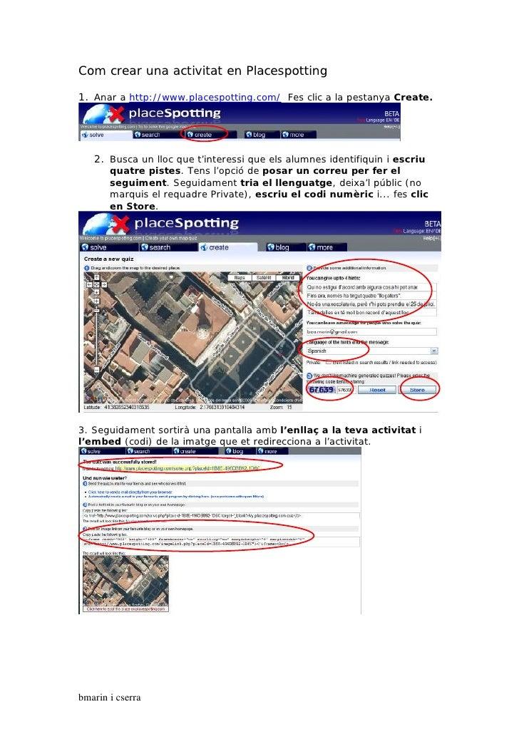 Com crear una activitat en Placespotting  1. Anar a http://www.placespotting.com/ Fes clic a la pestanya Create.        2....