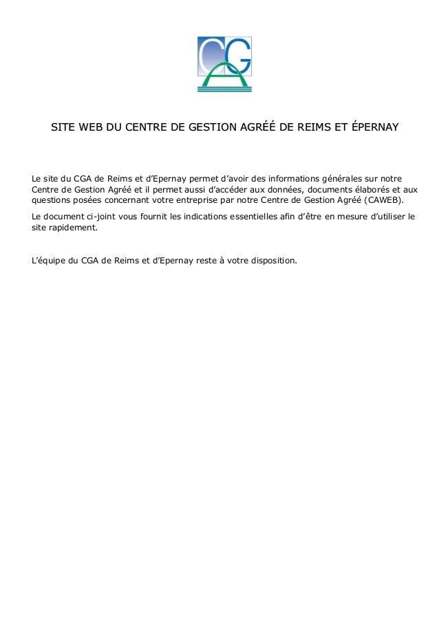 SITE WEB DU CENTRE DE GESTION AGRÉÉ DE REIMS ET ÉPERNAY Le site du CGA de Reims et d'Epernay permet d'avoir des informatio...