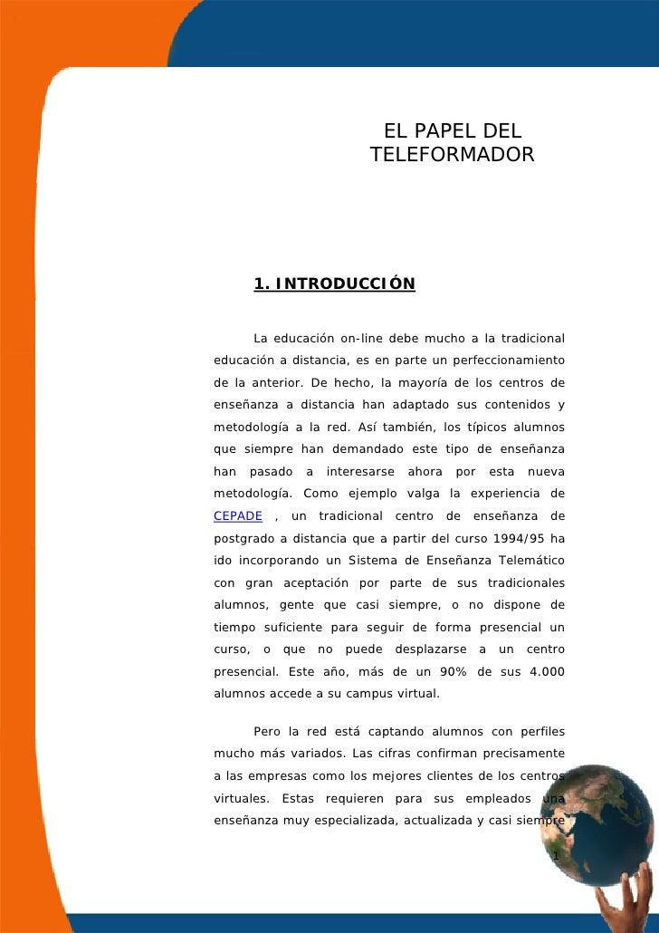 EL PAPEL DEL                                TELEFORMADOR         1. INTRODUCCIÓN         La educación on-line debe mucho a...
