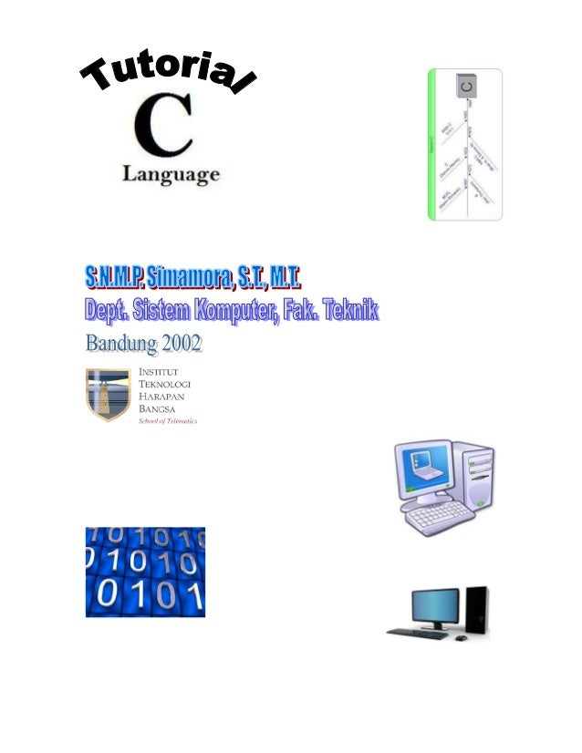 Referensi:[1] Hutchinson, R., Just, S. B. 1995. Programming Using the C Language. Mcgraw-Hill    Computer Science Series.[...