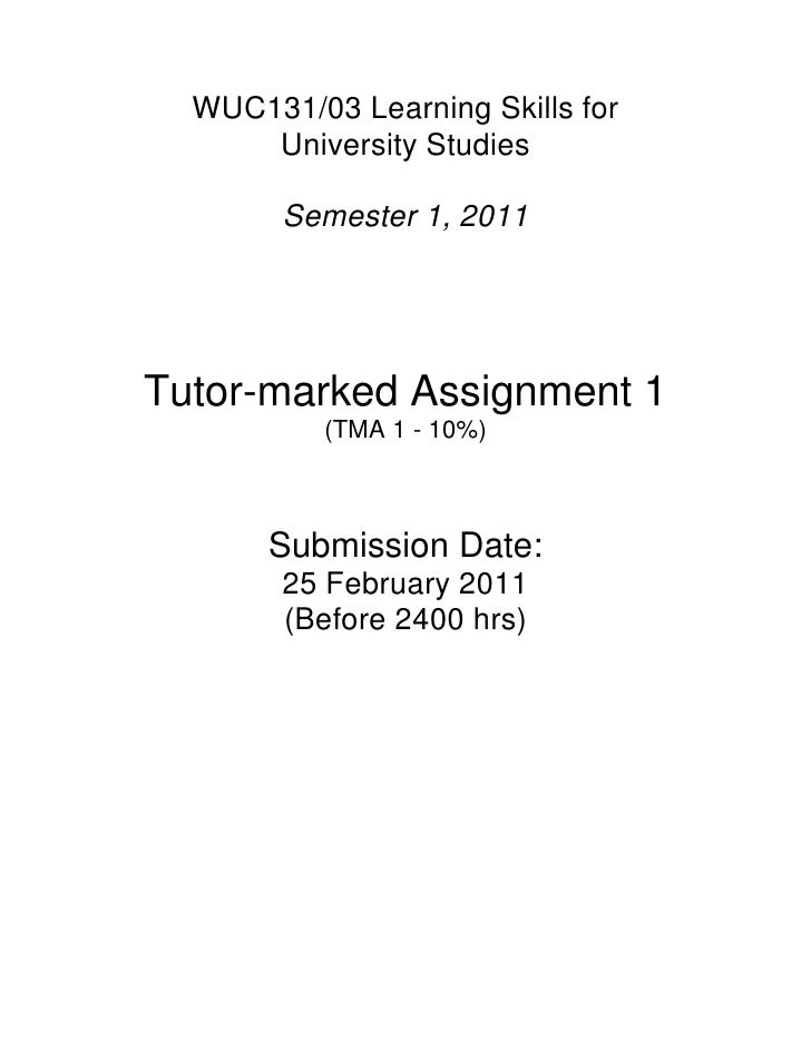 WUC131/03 Learning Skills for      University Studies        Semester 1, 2011Tutor-marked Assignment 1          (TMA 1 - 1...