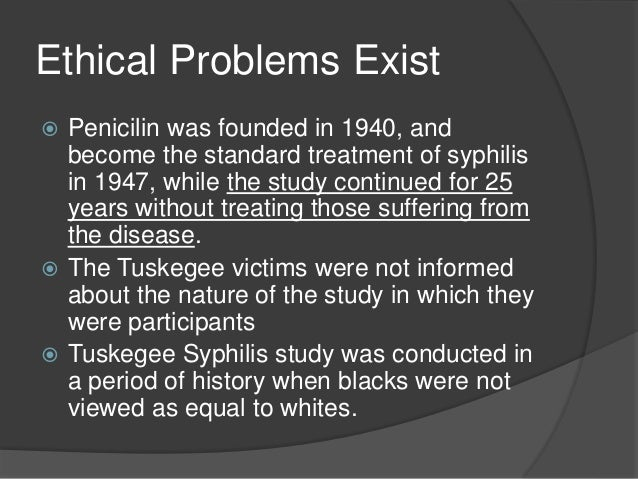 the tuskegee experiment disregarded human ethics and values International panel of experts on medical research, human rights, and ethics it  focused  in 1972 the tuskegee syphilis study, described in the  simply  ignored his complaint  significant questions of ethics and values raised by this  case.