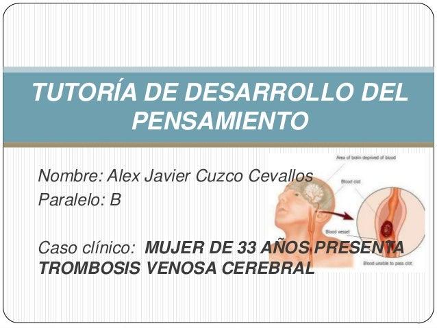 TUTORÍA DE DESARROLLO DEL       PENSAMIENTONombre: Alex Javier Cuzco CevallosParalelo: BCaso clínico: MUJER DE 33 AÑOS PRE...