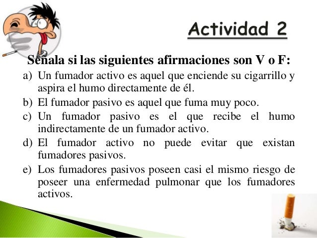 """   """"Hay cosas mucho peores que el tabaco""""   """"Los cigarrillos light no hacen daño, no son    cancerígenos""""   """"El tabaco ..."""