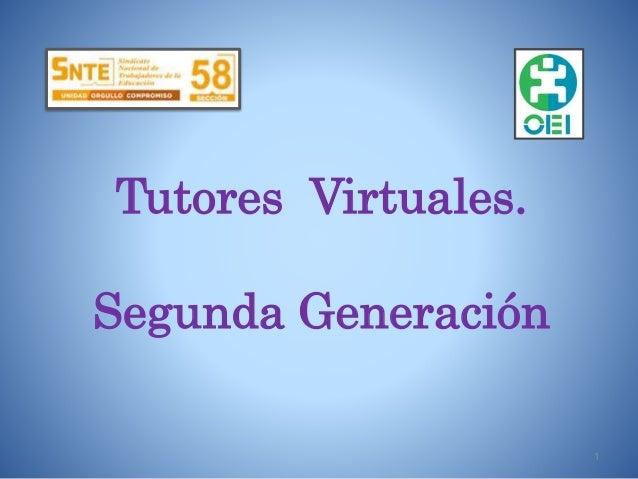 Tutores Virtuales. Segunda Generación 1