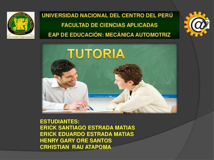 UNIVERSIDAD NACIONAL DEL CENTRO DEL PERÚ<br />FACULTAD DE CIENCIAS APLICADAS<br />EAP DE EDUCACIÓN: MECÁNICA AUTOMOTRIZ<br...