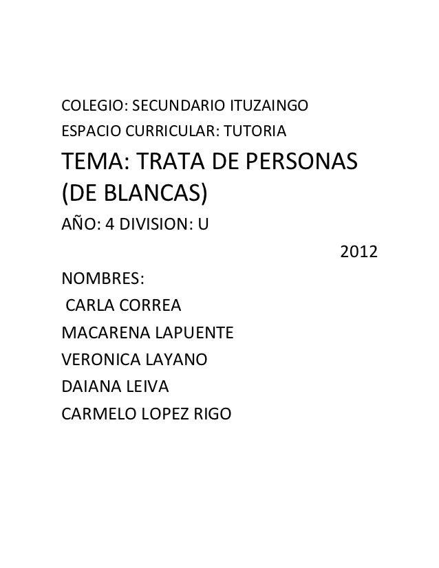 COLEGIO: SECUNDARIO ITUZAINGOESPACIO CURRICULAR: TUTORIATEMA: TRATA DE PERSONAS(DE BLANCAS)AÑO: 4 DIVISION: U             ...