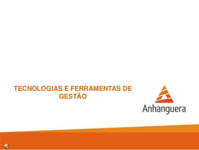 TECNOLOGIAS E FERRAMENTAS DE GESTÃO