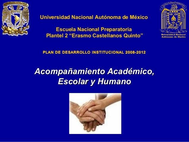 """Universidad Nacional Autónoma de México Escuela Nacional Preparatoria Plantel 2 """"Erasmo Castellanos Quinto"""" PLAN DE DESARR..."""