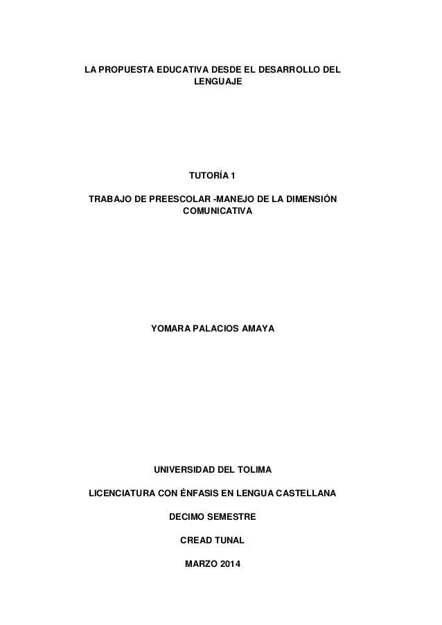 LA PROPUESTA EDUCATIVA DESDE EL DESARROLLO DEL LENGUAJE TUTORÍA 1 TRABAJO DE PREESCOLAR -MANEJO DE LA DIMENSIÓN COMUNICATI...