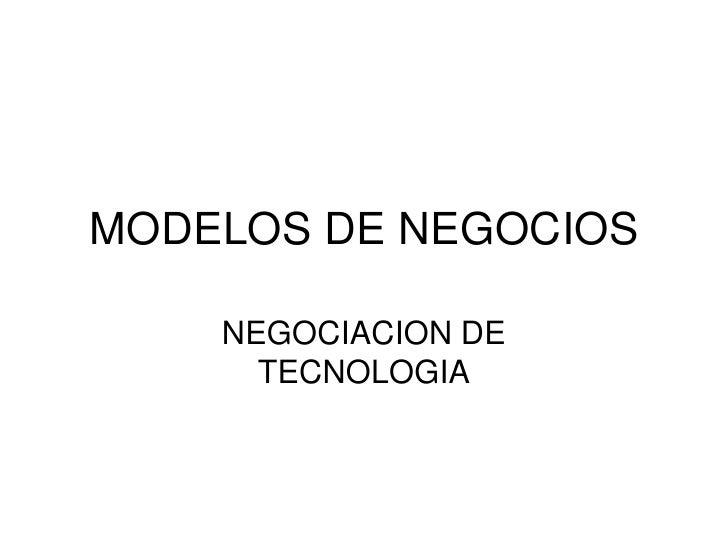 MODELOS DE NEGOCIOS    NEGOCIACION DE      TECNOLOGIA