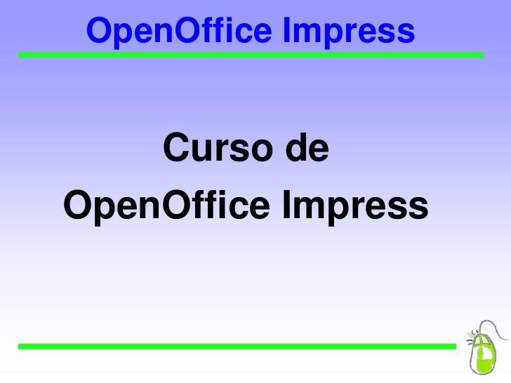 OpenOffice Impress<br />Curso de <br />OpenOffice Impress<br />