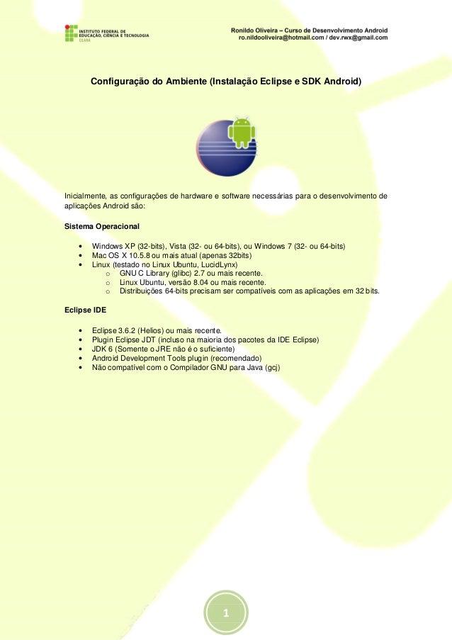 Configuração do Ambiente (Instalação Eclipse e SDK Android)Inicialmente, as configurações de hardware e software necessári...