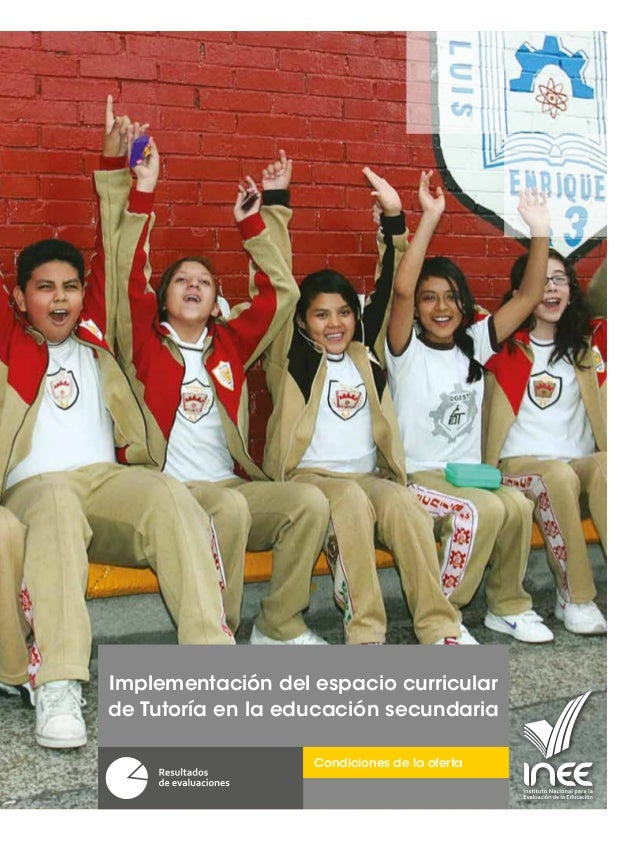 Implementación del espacio curricular de Tutoría en la educación secundaria Condiciones de la oferta