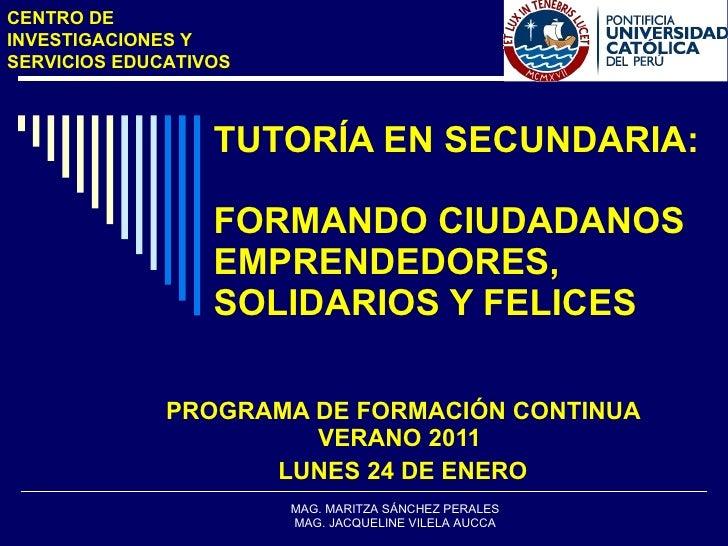 TUTORÍA EN SECUNDARIA:  FORMANDO CIUDADANOS EMPRENDEDORES, SOLIDARIOS Y FELICES PROGRAMA DE FORMACIÓN CONTINUA VERANO 201...