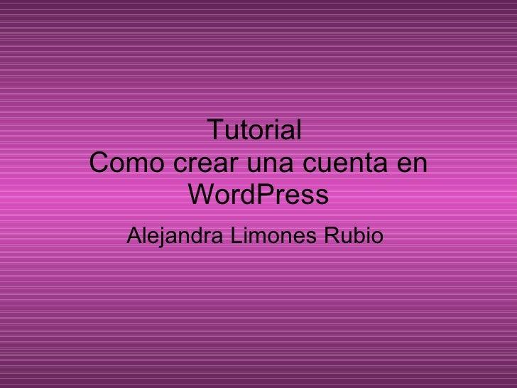 Tutorial  Como crear una cuenta en WordPress Alejandra Limones Rubio