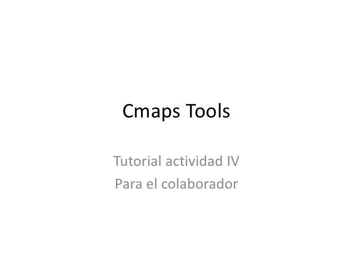 Cmaps Tools  Tutorial actividad IV Para el colaborador