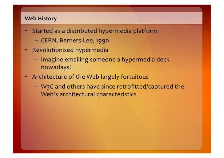 Web  History    • Started  as  a  distributed  hypermedia  platform       – CERN,  Berners-‐Lee,  1...