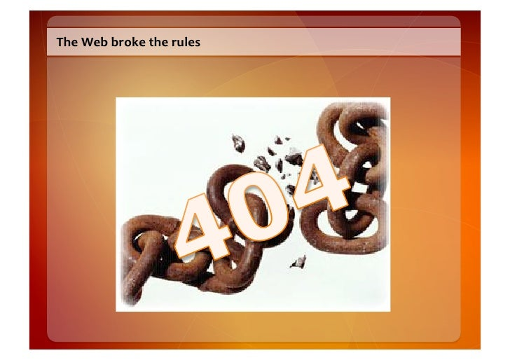The  Web  broke  the  rules