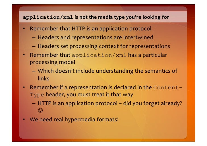 """Hypermedia  Formats    • Standard       – Wide  """"reach""""       – Software  agents  already  know  how..."""