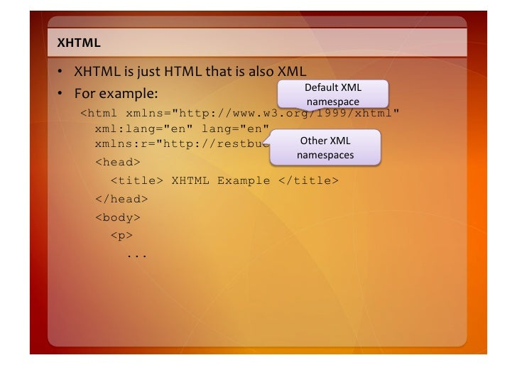 What's  the  big  deal  with  XHTML?    • It  does  two  interesting  things:       1. It  gives...