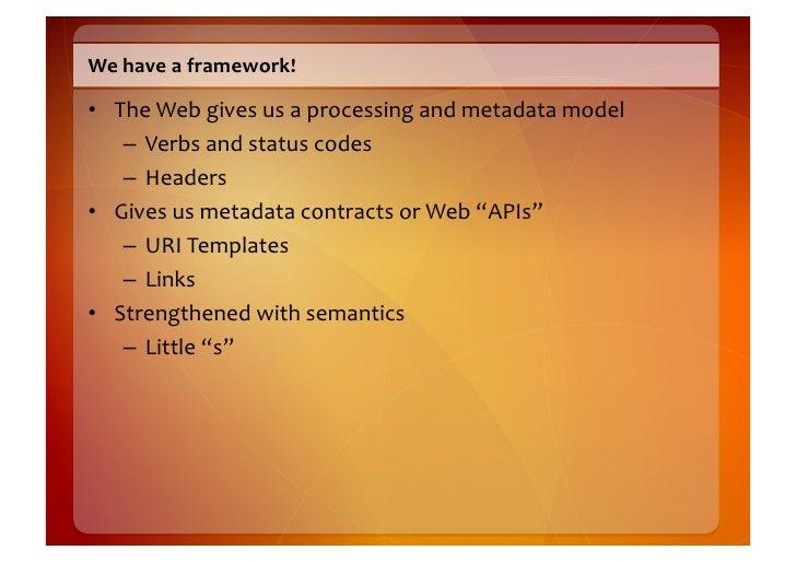 Richardson  Model  Level  3      • Lots  of  URIs  that      address  resources   • Embraces  HTTP...