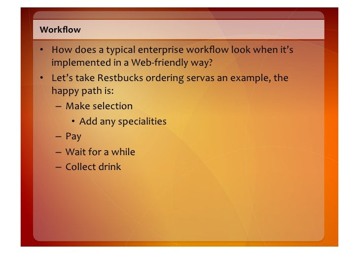 Place  an  Order     • POST  to  a  well-‐known  URI       – http://restbucks.com/order              ...