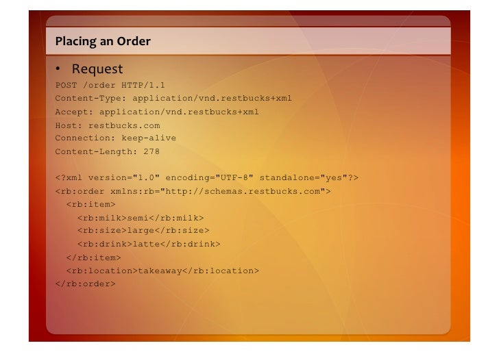 """Confirm  the  Order     • GET  from  the  rel=""""latest""""  URI        – http://restbucks.com/order/f932f92d..."""