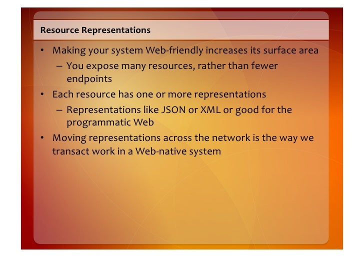 Resource  Representations    • Making  your  system  Web-‐friendly  increases  its  surface  area   ...